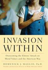 Invasion Within: Overcoming the Elitists' Attack on Moral Values and the American Way