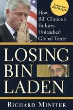Losing Bin Laden: How Bill Clinton's Failures Unleashed Global Terror