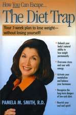 The Diet Trap: Your 7-Week Plan to Lose Weight--Without Losing Yourself!