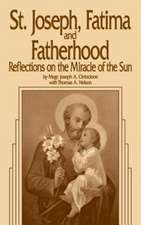 St. Joseph, Fatima and Fatherhood:  Reflections on the Miracle of the Sun