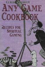 Any Game Cookbook: Recipes for Spiritual Gaming
