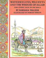 Watermelons, Walnuts, and the Wisdom of Allah, and Other Tales of the Hoca:  Directions for Growth