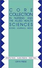 Core Collection in Nursing and the Allied Health Sciences:  Books, Journals, Media