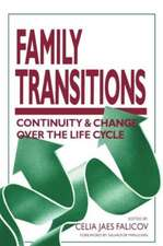 Family Transitions:  Continuity and Change Over the Life Cycle