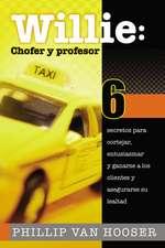 Willie: Chofer y profesor: 6 secretos para cortejar, entusiasmar y ganarse a los clientes y asegurarse su lealtad