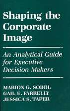 Shaping the Corporate Image:  An Analytical Guide for Executive Decision Makers