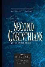 The Book of 2 Corinthians:  Grace Under Siege