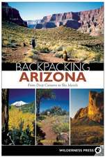 Backpacking Arizona:  From Deep Canyons to Sky Islands