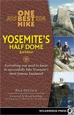 One Best Hike:  Everything You Need to Know to Successfully Hike Yosemite's Most Famous Landmark