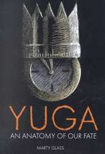 Yuga:  An Anatomy of Our Fate