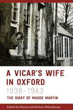 A Vicar′s Wife in Oxford, 1938–1943 – The Diary of  Madge Martin