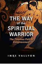 The Way of the Spiritual Warrior