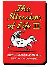 The Illusion Of Life 2: More Essays on Animation