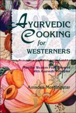 Ayurvedic Cooking for Westerners:  100 Healing Herbs of Belize 2nd Enlarged Edition