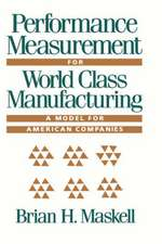 Maskell, B: Performance Measurement for World Class Manufact