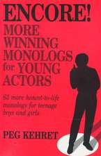 Encore! More Winning Monologs for Young Actors