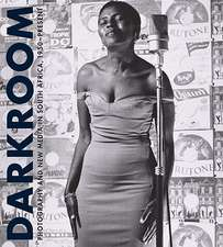 Darkroom:  Photography and New Media in South Africa Since 1950