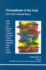 Hollis, J: Swamplands of the Soul
