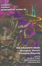 The Dragon's Head:  Shanghai, China's Emerging Megacity