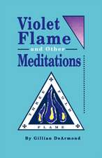 Violet Flame and Other Meditations