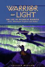 Warrior of Light - The Life of Nicholas Roerich