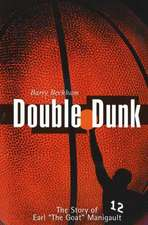 Double Dunk:  The Story Earl the Goat Manigault