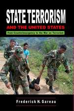State Terrorism and the United States:  From Counterinsurgency and the War on Terrorism
