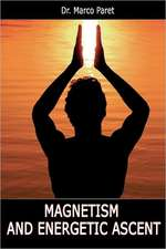 Magnetism and Energetic Ascent