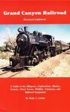 Grand Canyon Railroad: Illustrated Guidebook