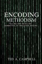 Encoding Methodism: Telling and Retelling Narratives of Wesleyan Origins