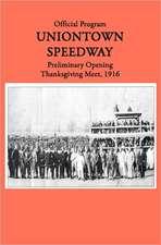 Uniontown Speedway Program, 1916:  Preliminary Opening Race