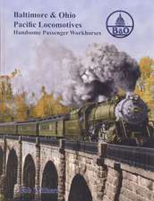 B&O Pacific Locomotives:  Handsome Passenger Workhorses