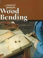 Complete Manual of Wood Bending
