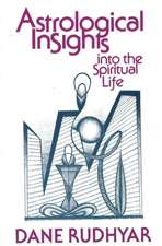 Astrological Insights Into the Spiritual Life:  A Modern Guide to Ear Acupuncture