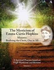 The Mysticism of Emma Curtis Hopkins:  Realizing the Christ, One in All