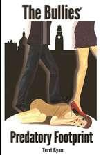 The Bullies' Predatory Footprint