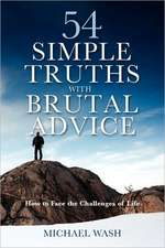 54 Simple Truths with Brutal Advice - How to Face the Challenges of Life