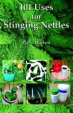 101 Uses for Stinging Nettles