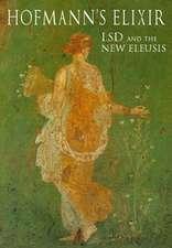 Hofmann`s Elixir – LSD and the the New Eleusis