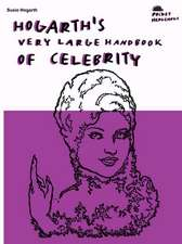 Hogarth's Very Large Handbook Of Celebrity