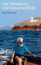 Packwood, P: The Thumbnail Circumnavigation