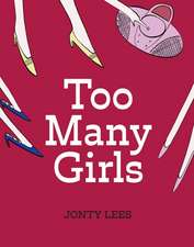 Lees, J: Too Many Girls