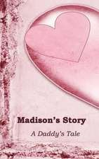Madison's Story: A Daddy's Tale