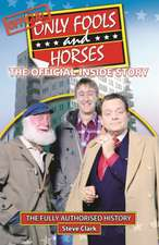 Clark, S: Only Fools and Horses - The Official Inside Story