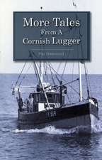 Greenwood, P: More Tales from a Cornish Lugger