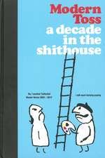 Modern Toss: A Decade In The Shithouse