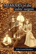 Memoirs of the Iodine Surgeon