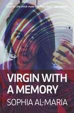 Sophia Al Maria Virgin with a Memory
