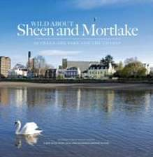 Wilson, A: Wild About Sheen and Mortlake