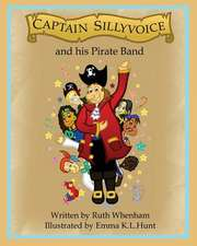 Captain Sillyvoice and His Pirate Band